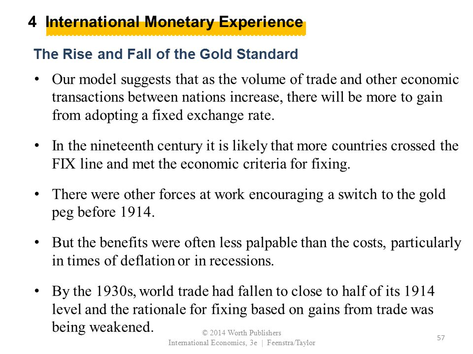 4 International Monetary Experience Our model suggests that as the volume of trade and other economic transactions between nations increase, there wil