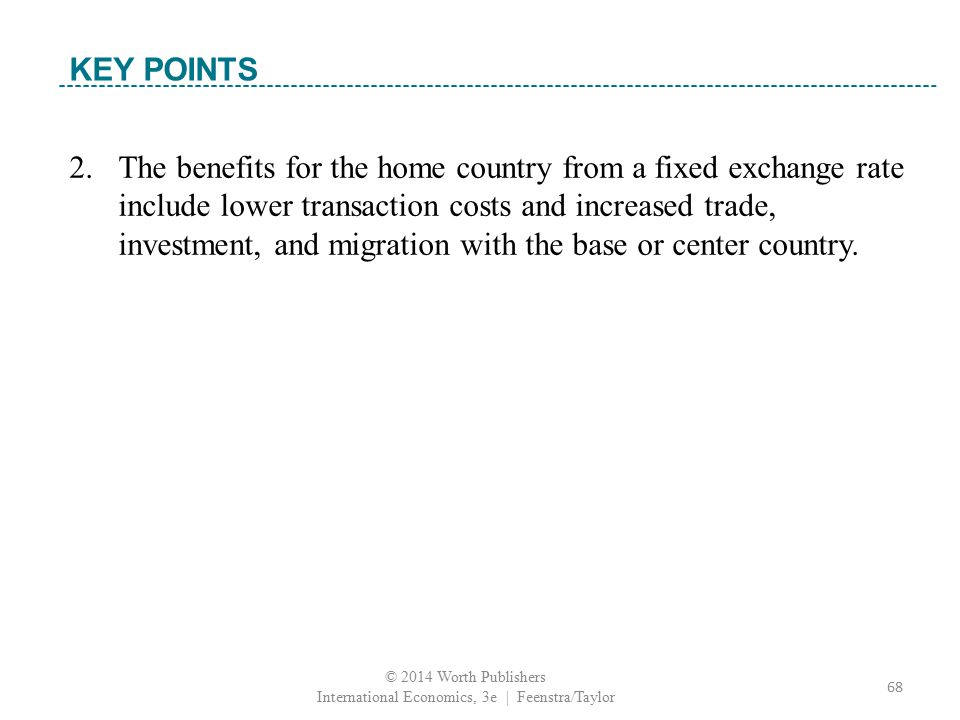 2. The benefits for the home country from a fixed exchange rate include lower transaction costs and increased trade, investment, and migration with th