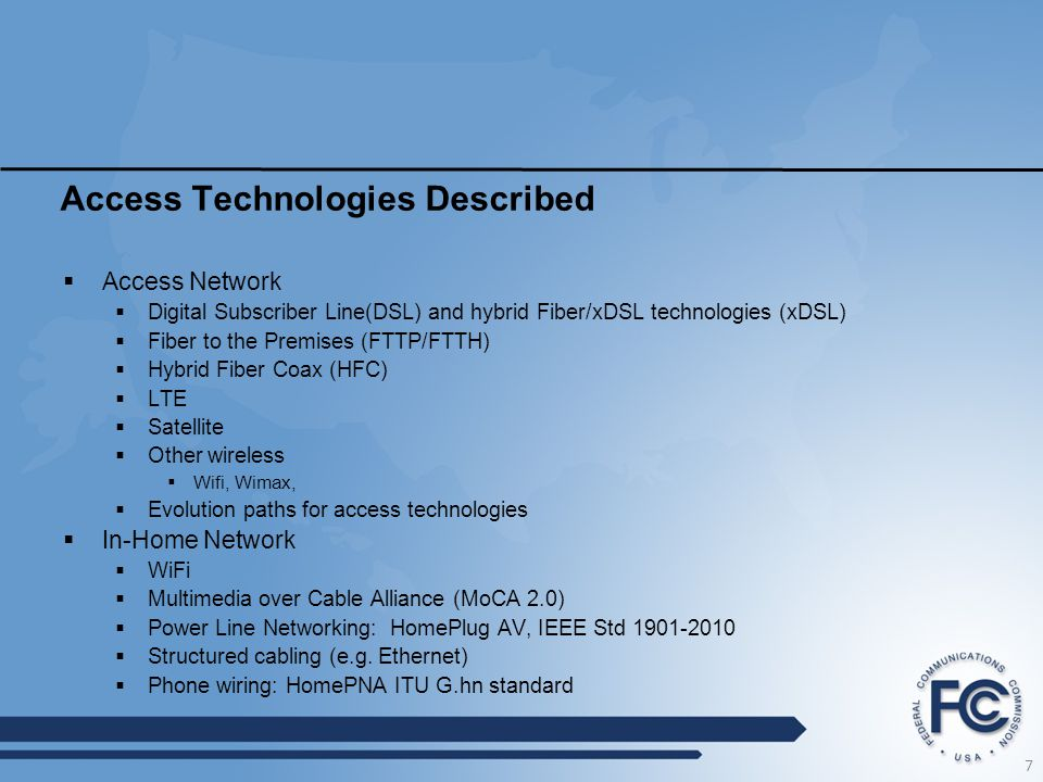 Access Technologies Described  Access Network  Digital Subscriber Line(DSL) and hybrid Fiber/xDSL technologies (xDSL)  Fiber to the Premises (FTTP/