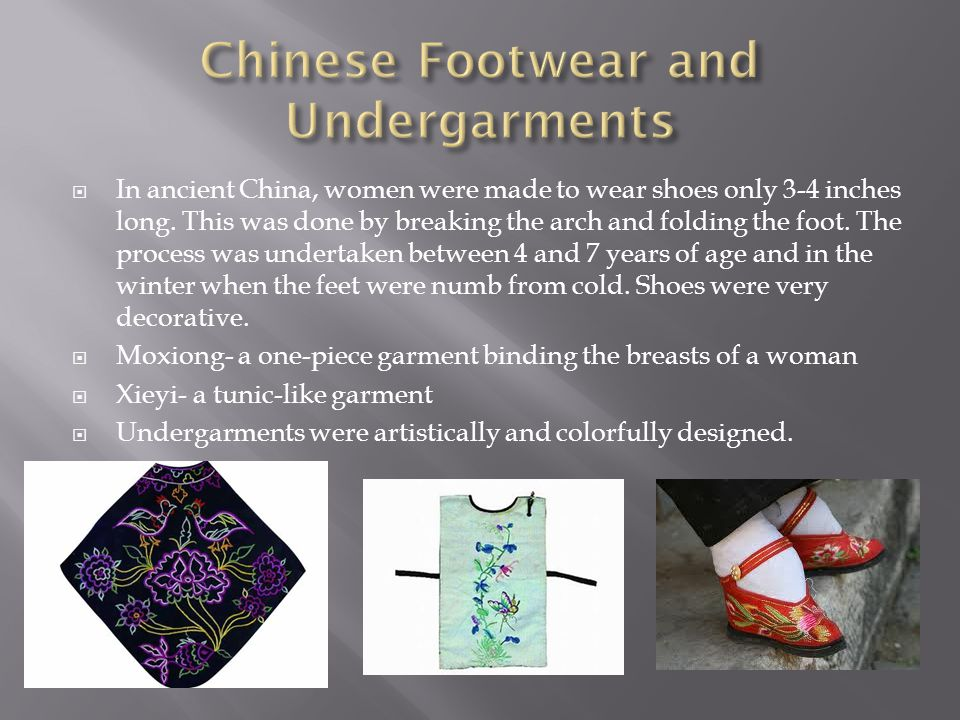  In ancient China, women were made to wear shoes only 3-4 inches long.