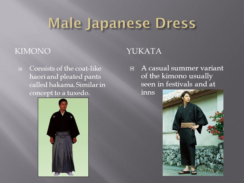 KIMONOYUKATA  Consists of the coat-like haori and pleated pants called hakama.