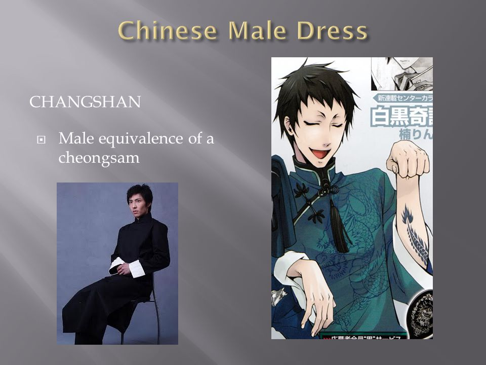 CHANGSHAN  Male equivalence of a cheongsam