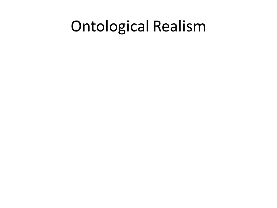 Ontological Realism