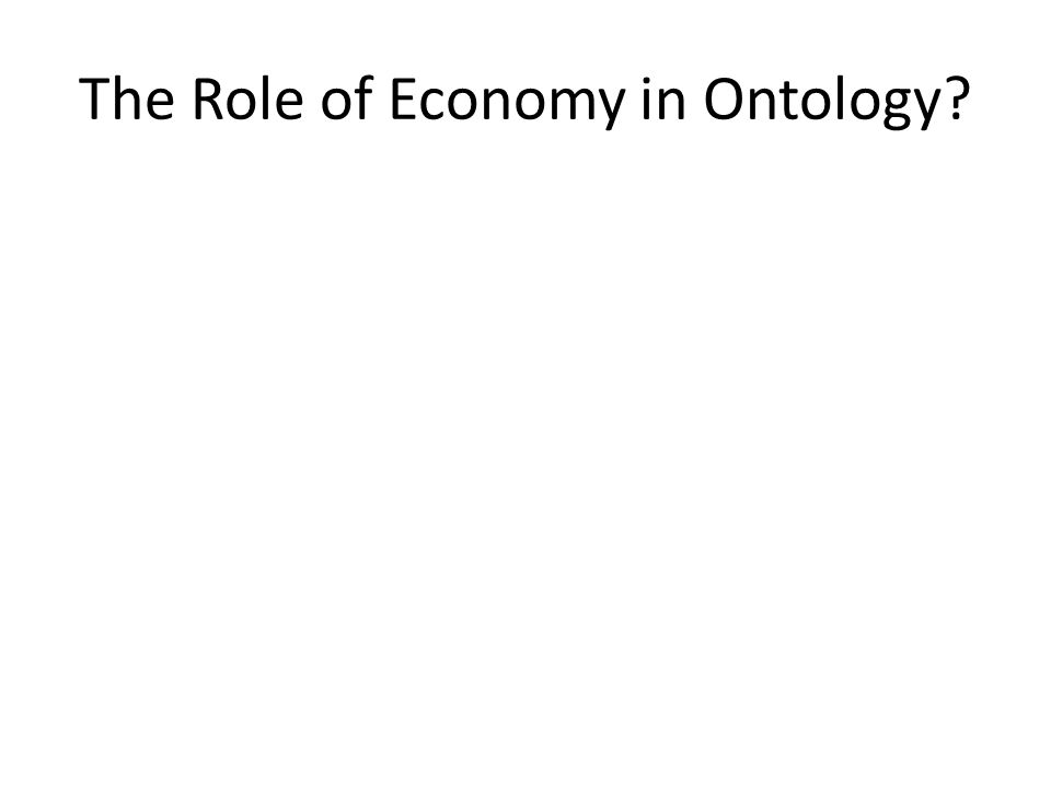 The Role of Economy in Ontology