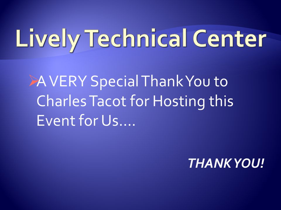  A VERY Special Thank You to Charles Tacot for Hosting this Event for Us…. THANK YOU!