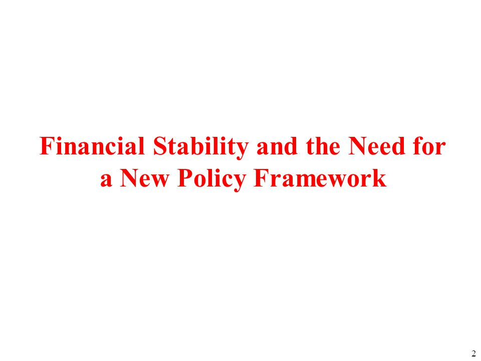 2 Financial Stability and the Need for a New Policy Framework