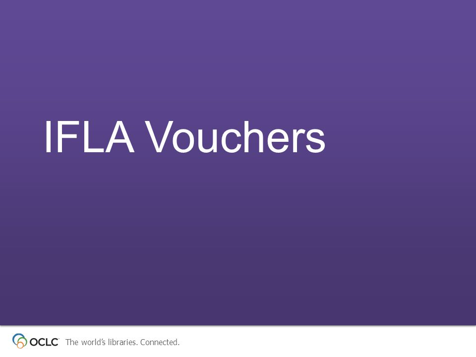 The world's libraries. Connected. IFLA Vouchers