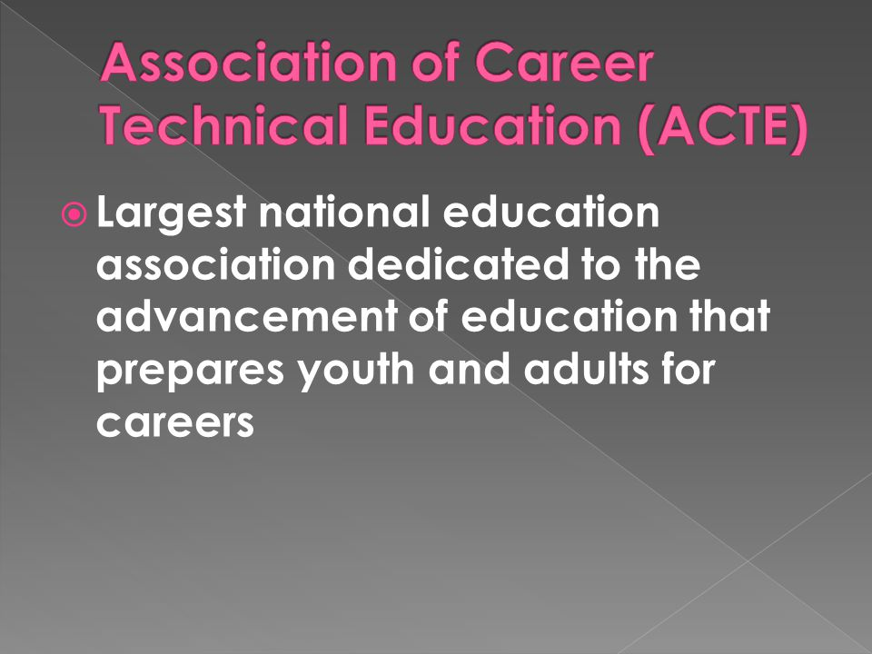  Largest national education association dedicated to the advancement of education that prepares youth and adults for careers