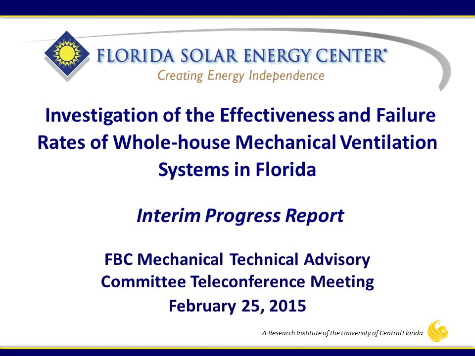 A Research Institute of the University of Central Florida FBC Mechanical Technical Advisory Committee Teleconference Meeting February 25, 2015 Investi