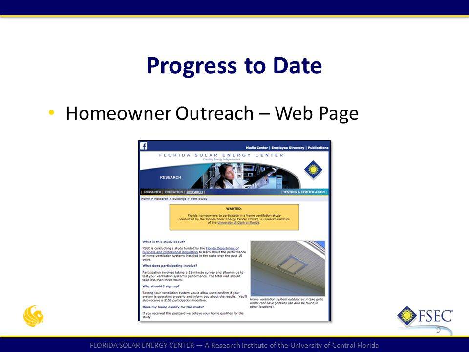 FLORIDA SOLAR ENERGY CENTER — A Research Institute of the University of Central Florida Developed 27-Question Homeowner Survey – Includes operation and maintenance questions 10 Progress to Date