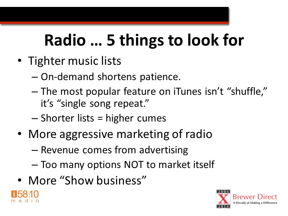 Radio … 5 things to look for Tighter music lists – On-demand shortens patience.