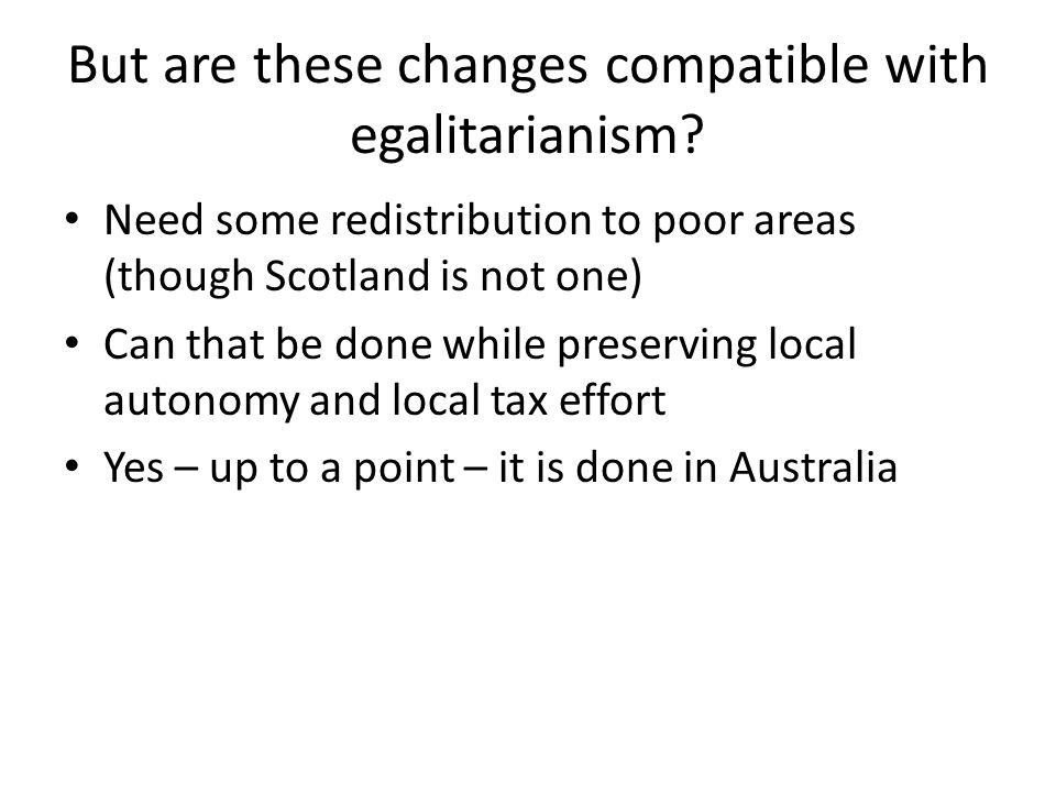 But are these changes compatible with egalitarianism.