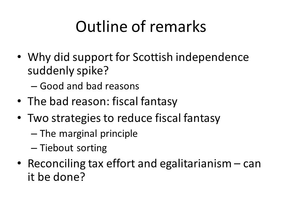 Outline of remarks Why did support for Scottish independence suddenly spike.