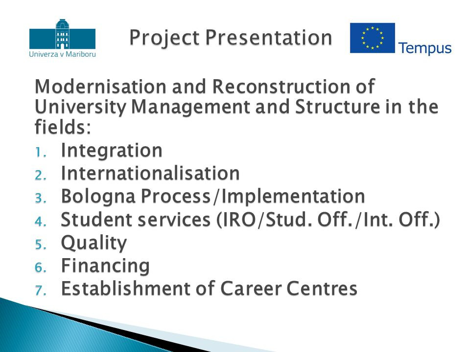 Modernisation and Reconstruction of University Management and Structure in the fields: 1.