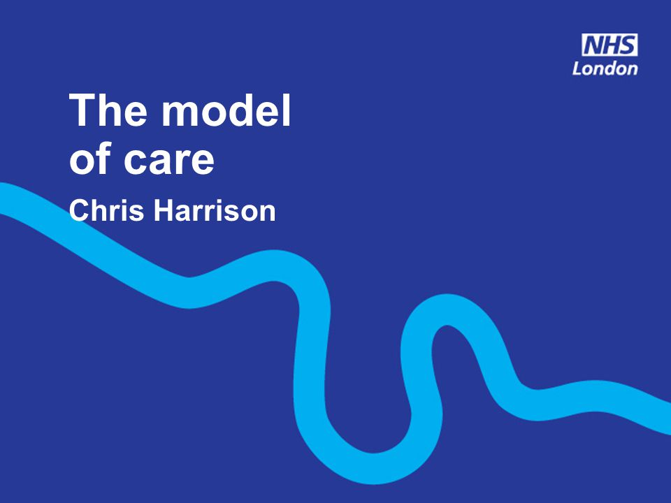 The model of care Chris Harrison