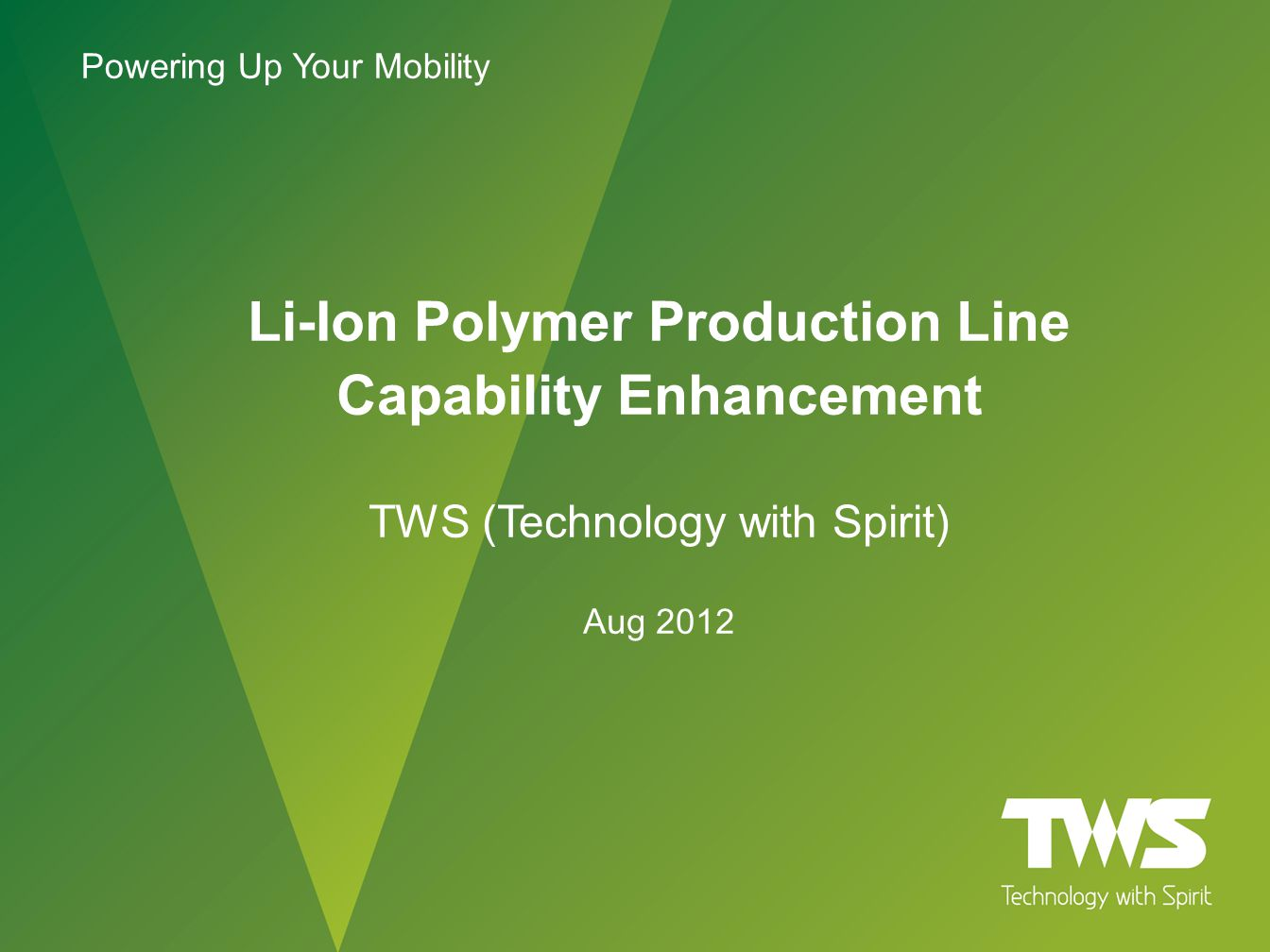 www.tws.com TWS Confidential Background In 2012, TWS invested resources to significantly improve and enhance its Lithium Polymer pack production lines.