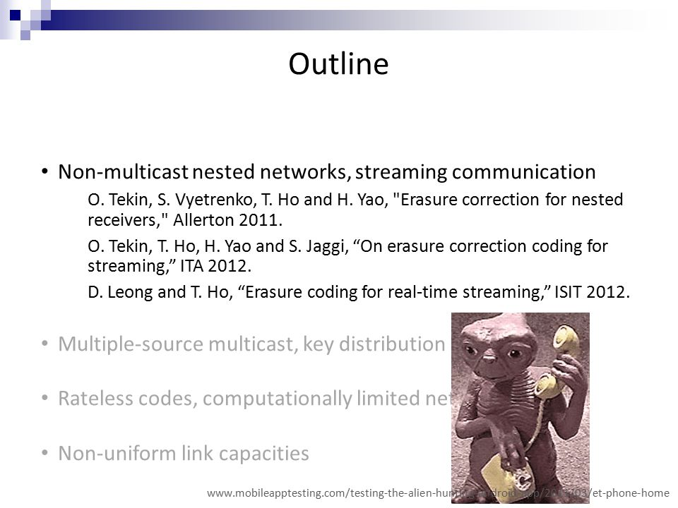Outline Non-multicast nested networks, streaming communication O.