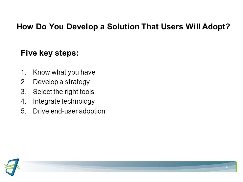 2 How Do You Develop a Solution That Users Will Adopt.
