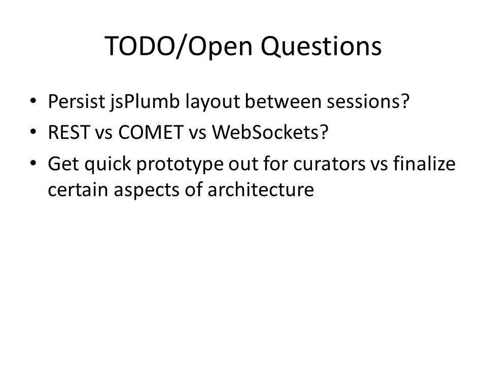 TODO/Open Questions Persist jsPlumb layout between sessions.