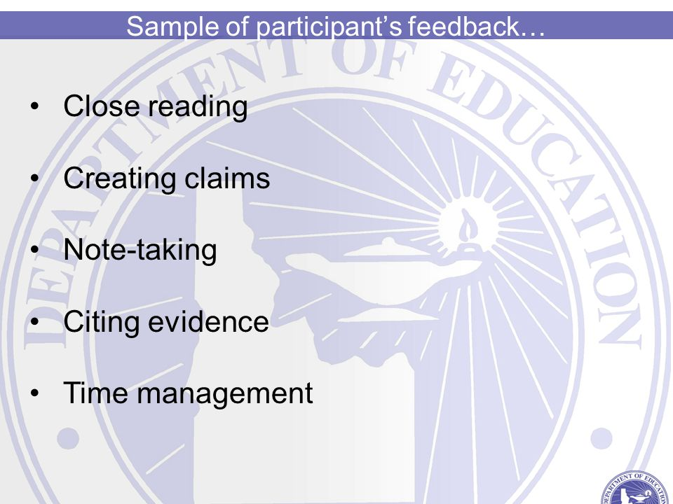Sample of participant's feedback… Close reading Creating claims Note-taking Citing evidence Time management