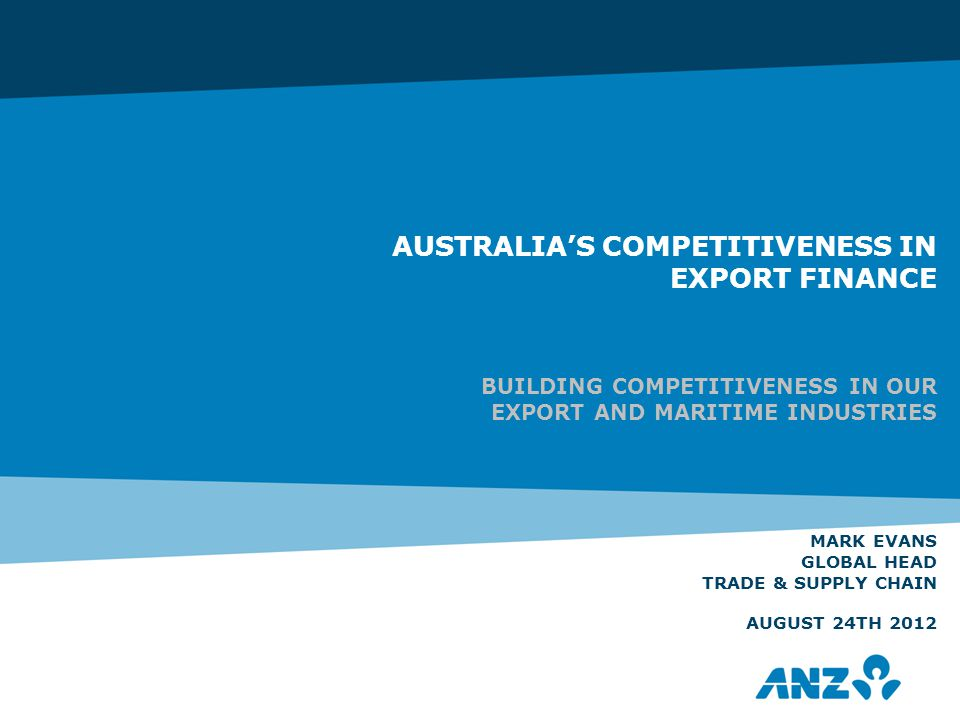 ANZ Trade & Supply Chain is a leading commodity and trade finance bank with a strong presence in the Asia-Pacific *Denotes two way trade flow (2010) TSC is the face of ANZ's super regional strategy for many clients - providing trade finance and supply chain solutions that manage risk and liquidity.