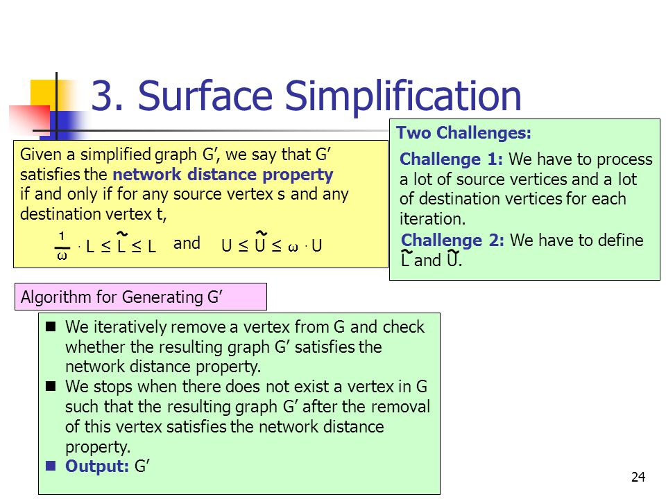 3. Surface Simplification 24 Given a simplified graph G', we say that G' satisfies the network distance property if and only if for any source vertex