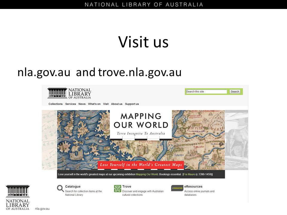 Visit us nla.gov.au and trove.nla.gov.au