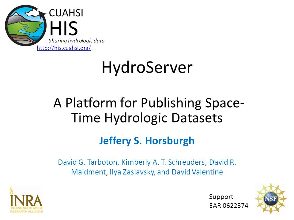 HydroServer A Platform for Publishing Space- Time Hydrologic Datasets Support EAR 0622374 CUAHSI HIS Sharing hydrologic data http://his.cuahsi.org/ Jeffery S.