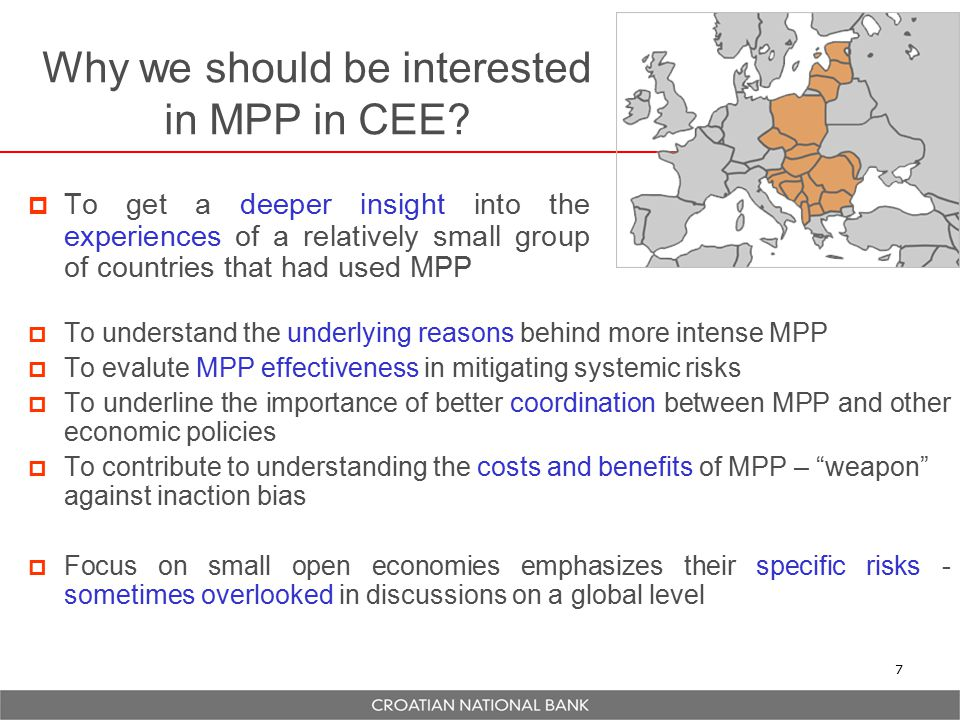 Why we should be interested in MPP in CEE?  To get a deeper insight into the experiences of a relatively small group of countries that had used MPP 