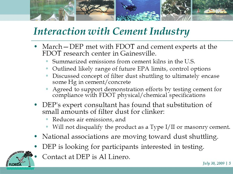 Interaction with Cement Industry March—DEP met with FDOT and cement experts at the FDOT research center in Gainesville.