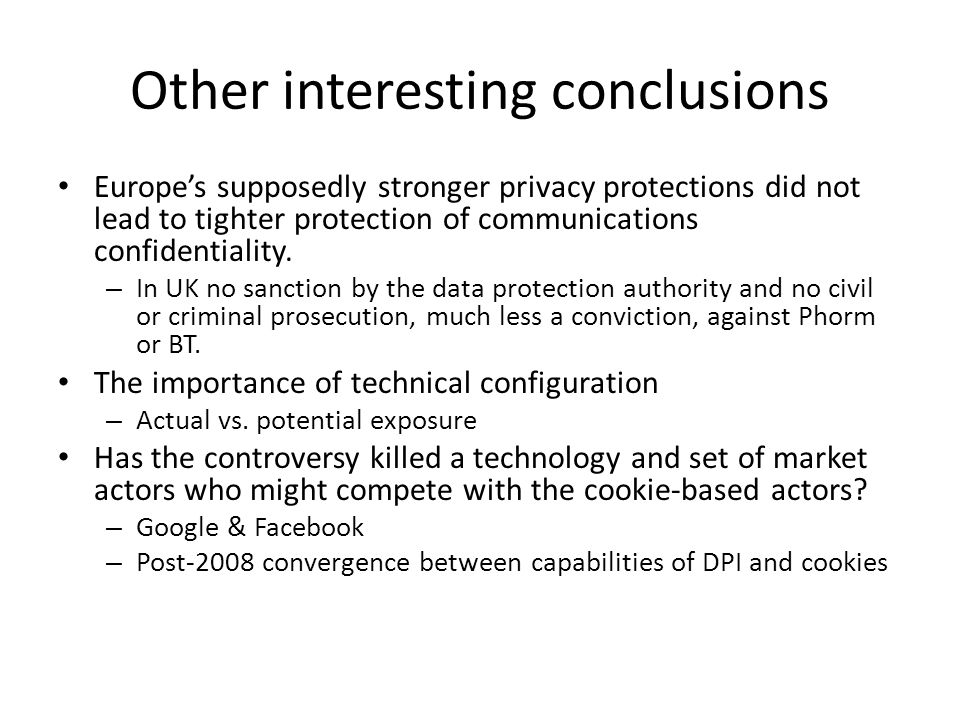 Other interesting conclusions Europe's supposedly stronger privacy protections did not lead to tighter protection of communications confidentiality. –