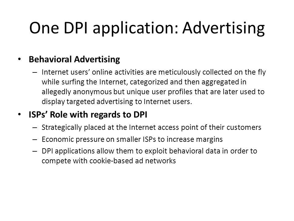 Main actors DPI Behavioral Ad application vendors – NebuAd (U.S.), 2006 to 2008 – Adzilla, Front Porch, Kindsight – Phorm (UK, later Brazil and Korea), 2007 to present.