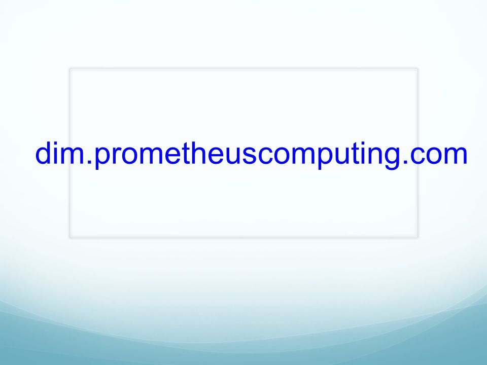 dim.prometheuscomputing.com