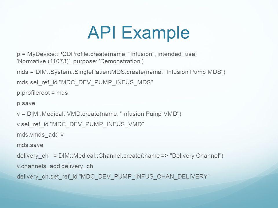API Example p = MyDevice::PCDProfile.create(name: