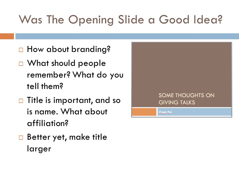Was The Opening Slide a Good Idea.  How about branding.