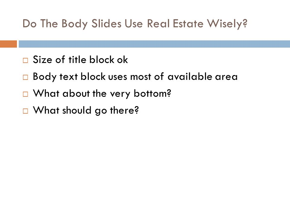 Do The Body Slides Use Real Estate Wisely.