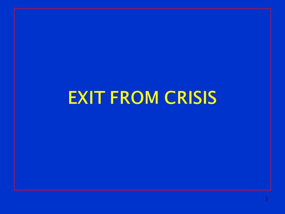 3 EXIT FROM CRISIS