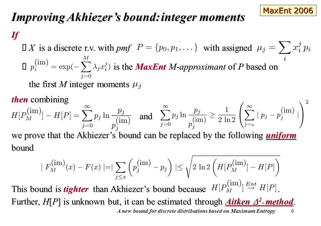 A new bound for discrete distributions based on Maximum Entropy 6 Improving Akhiezer's bound:integer moments Improving Akhiezer's bound: integer momen