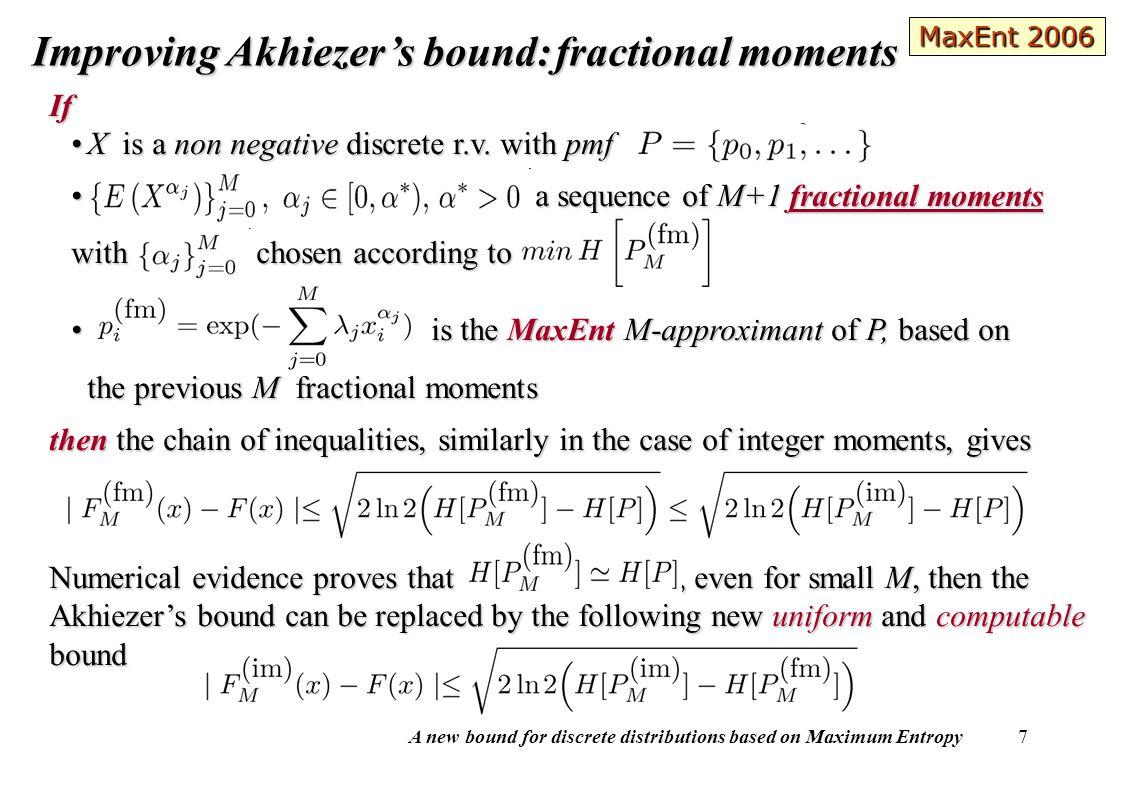 A new bound for discrete distributions based on Maximum Entropy 7 Improving Akhiezer's bound:fractional moments Improving Akhiezer's bound: fractional