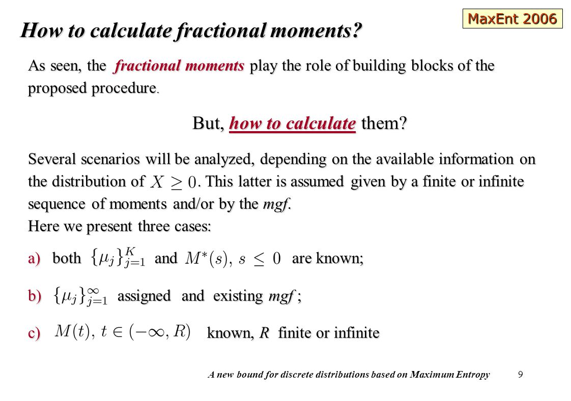 A new bound for discrete distributions based on Maximum Entropy 9 How to calculate fractional moments.