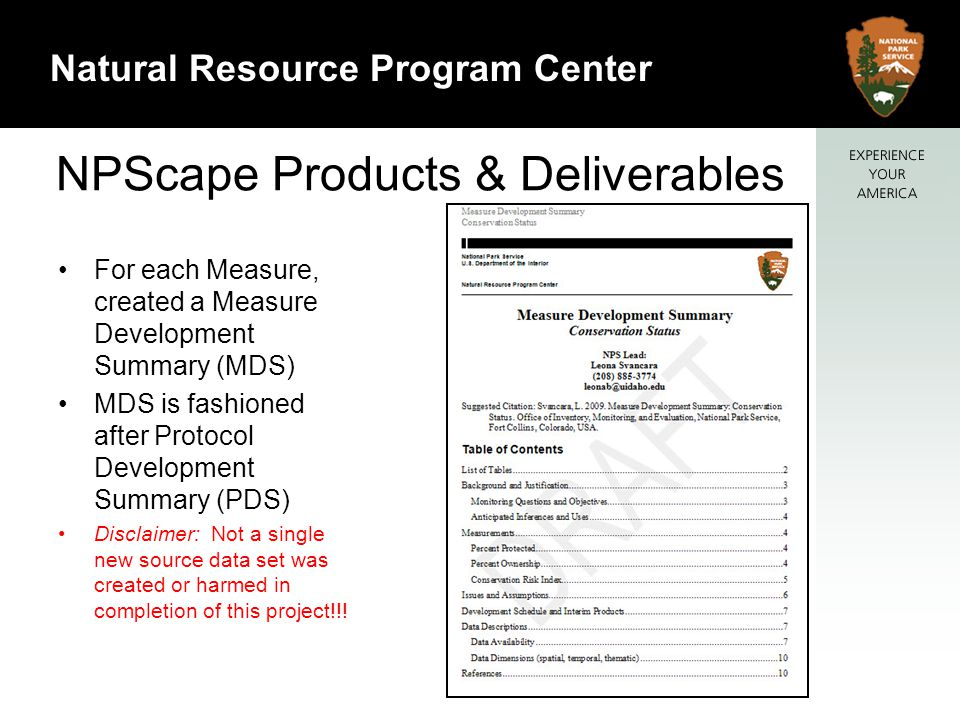 6 Natural Resource Program Center NPScape Products & Deliverables For each Measure, created a Measure Development Summary (MDS) MDS is fashioned after