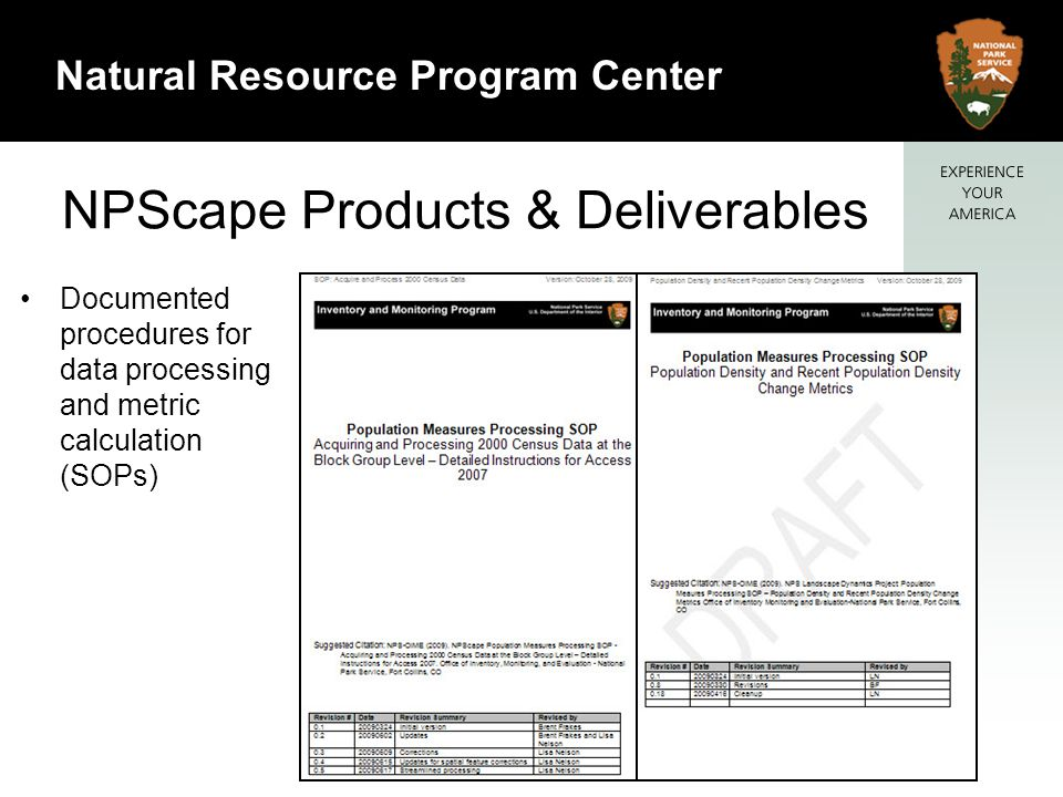 7 Natural Resource Program Center NPScape Products & Deliverables Documented procedures for data processing and metric calculation (SOPs)
