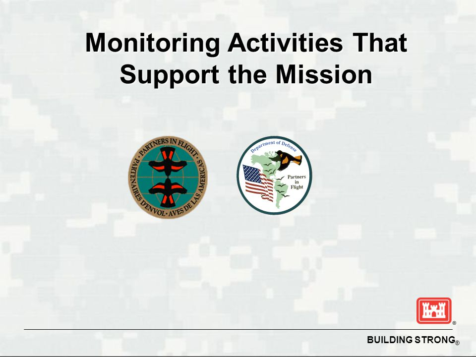 BUILDING STRONG ® Monitoring Activities That Support the Mission