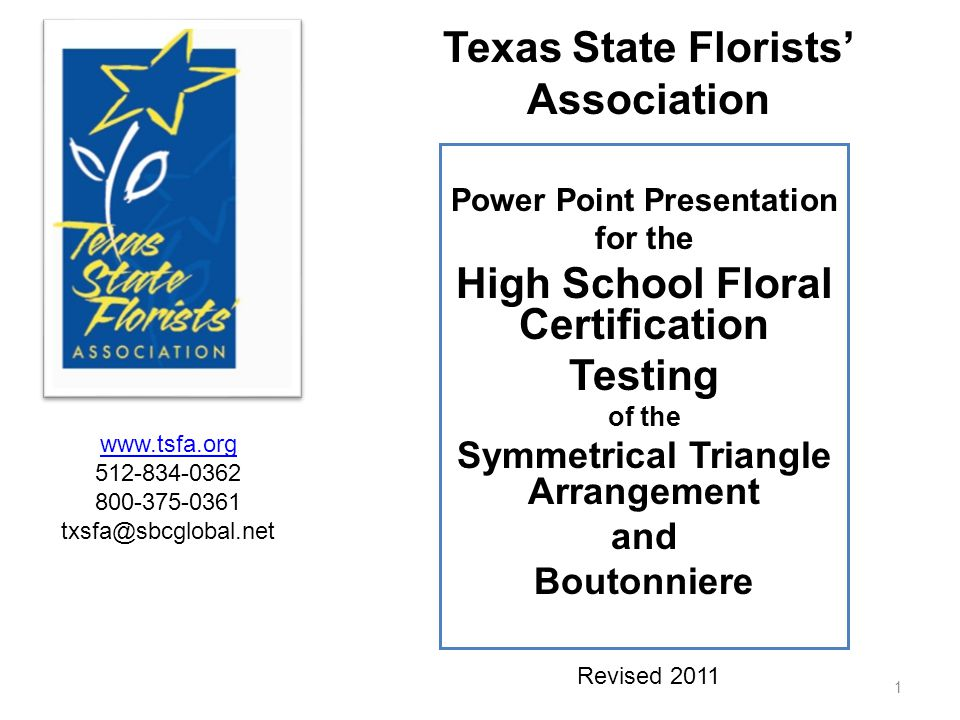 Power Point Presentation for the High School Floral Certification Testing of the Symmetrical Triangle Arrangement and Boutonniere 1 Revised 2011 Texas