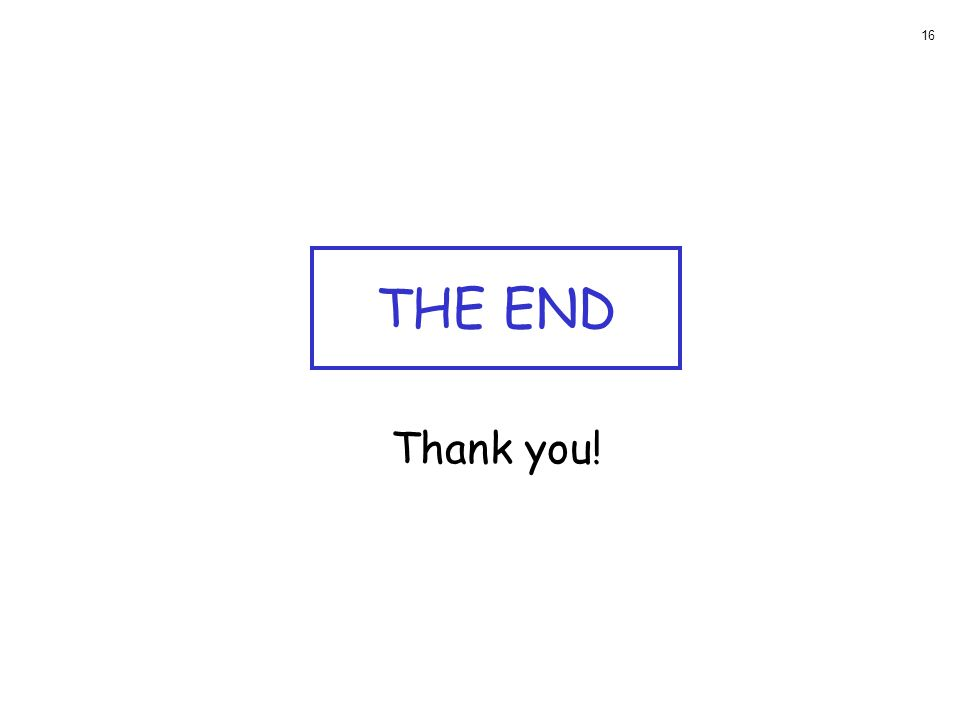 Thank you! THE END 16
