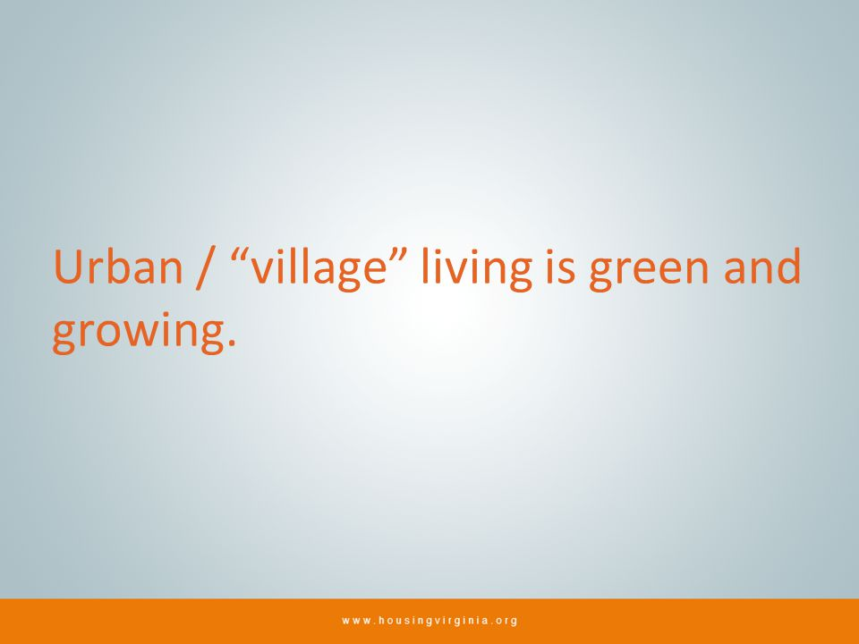 Urban / village living is green and growing.