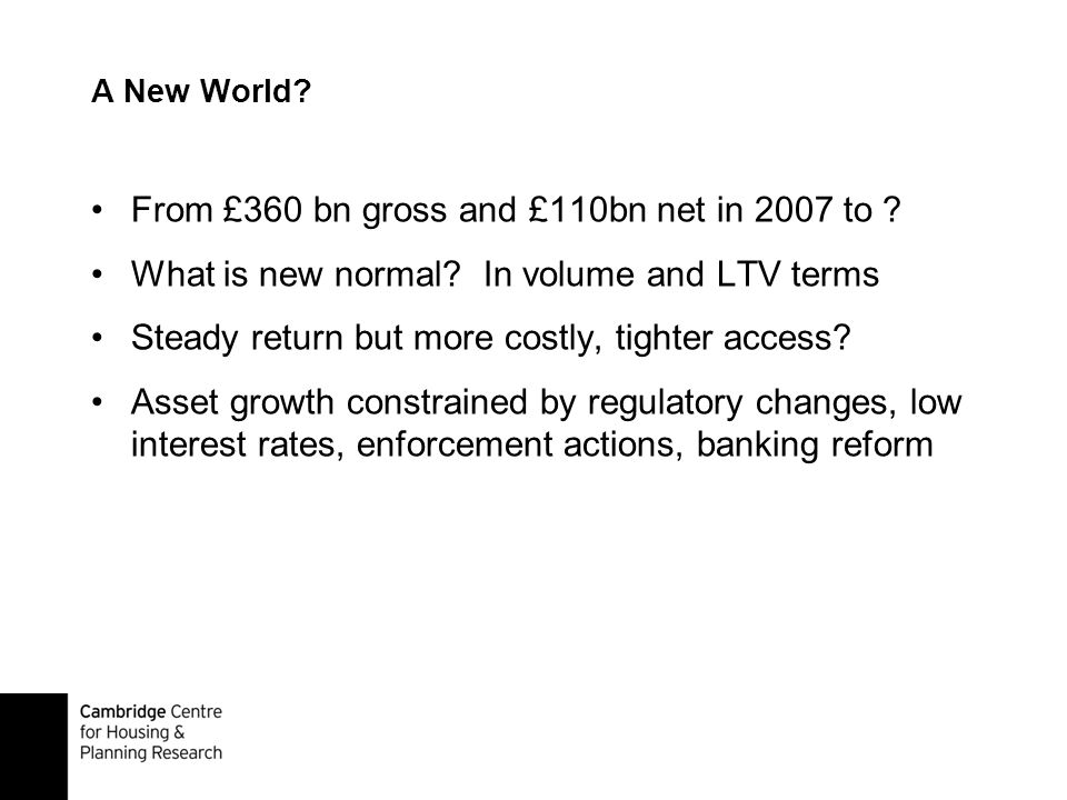 A New World. From £360 bn gross and £110bn net in 2007 to .