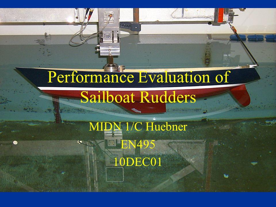 Performance Evaluation of Sailboat Rudders MIDN 1/C Huebner EN495 10DEC01