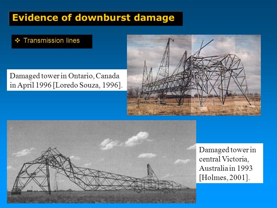 Evidence of downburst damage  Transmission lines Damaged tower in central Victoria, Australia in 1993 [Holmes, 2001].