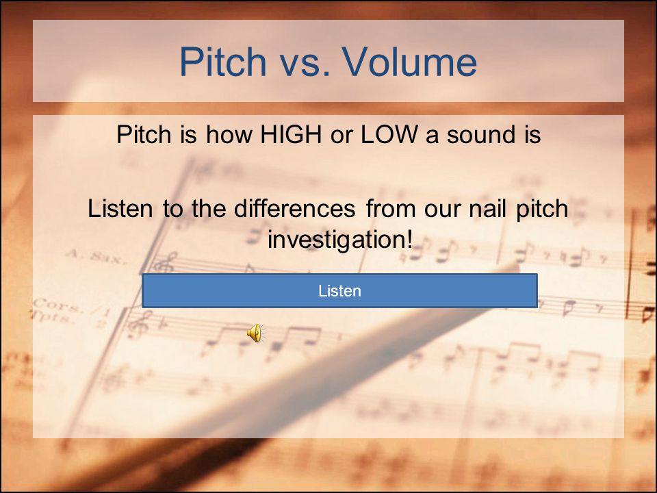 Pitch Versus Volume What's the difference?